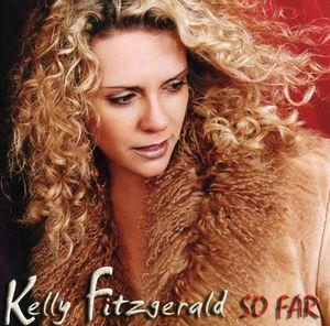 Fitzgerald, Kelly : So Far
