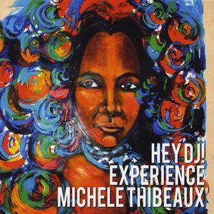 Hey DJ! Experience Michele Thibeaux