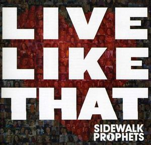 Live Like That , Sidewalk Prophets
