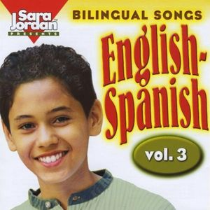 Bilingual Songs: English-Spanish 3