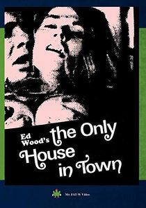 Ed Wood's The Only House in Town