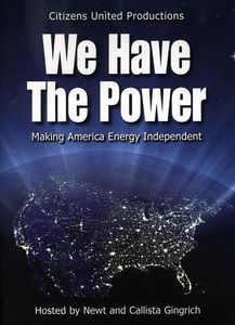 Newt and Callista Gingrich: We Have The Power: Making America Energy Independent