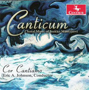 Canticum: Choral Music of Jaakko Mantyjarvi