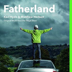 Fatherland (Original Music From The Stage Show) [Import]