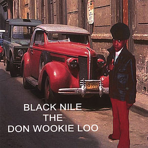 Blacknile the Don Wookie Loo