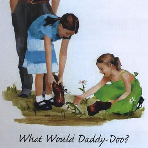 What Would Daddy-Doo?