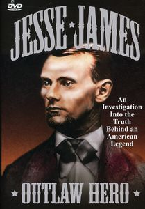 Jesse James Outlaw Hero