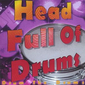 Head Full of Drums : Drum the Drums