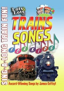 Lots and Lots of Trains Songs For Kids