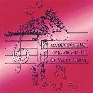 Underground Garage Music of Nicky Shane