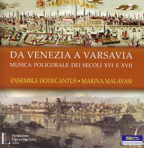 Da Venezia a Varsavia Polychoral Music in Europe