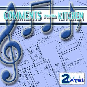 Comments from the Kitchen