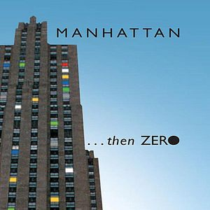 Manhattan Then Zero