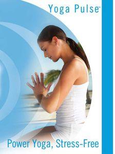 Yoga Pulse: Power Yoga, Stress Free