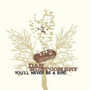You'll Never Be a Bird