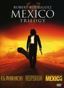 Robert Rodriguez Mexico Trilogy