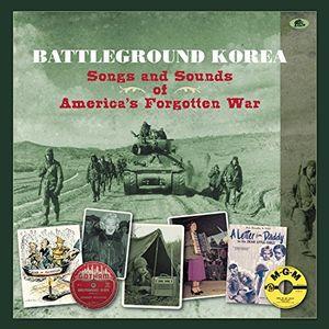 Battleground Korea: Songs & Sounds of America's Forgotten War