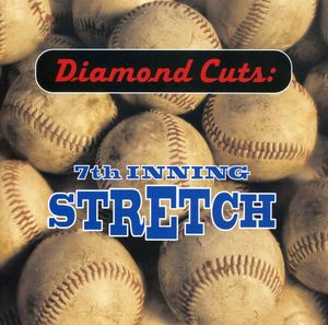 Diamond Cuts: 7th Inning Stretch /  Various