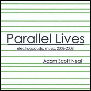 Neal, Adam Scott : Parallel Lives