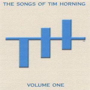 Songs of Tim Horning: 1