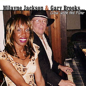 Milayne Jackson & Gary Brooksgoin' with the Flow