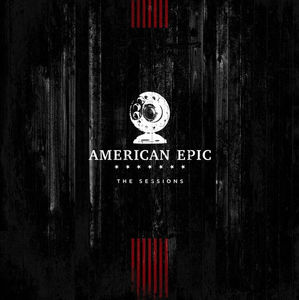 Music From The American Epic Sessions (Various Artists)