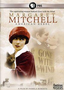 American Masters: Margaret Mitchell: American Rebel