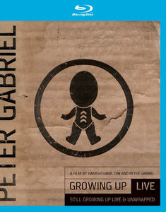 Peter Gabriel:  Growing Up Live & Unwrapped + Still Growing Up Live