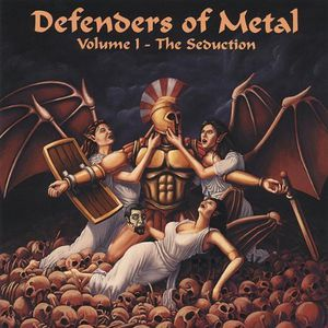 Defenders of Metal – Volume 1 The Seduction