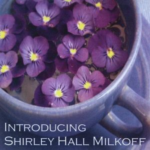 Introducing Shirley Hall Milkoff