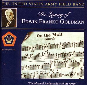 Legacy of Edwin Franko Goldman
