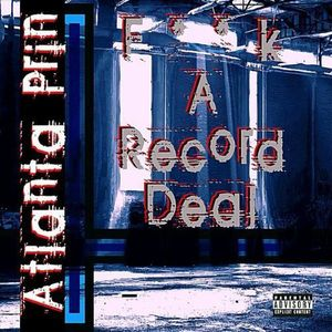 F*** a Record Deal