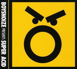 Boysnoize Presents: Super Acid