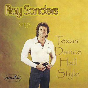 Ray Sanders Sings Texas Dance Hall Style