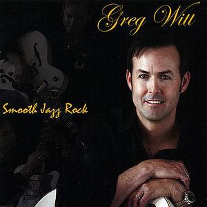 Witt, Greg : Smooth Jazz Rock