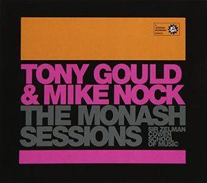 Monash Sessions: Tony Gould & Mike Nock [Import]