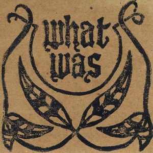 What Was