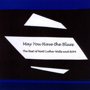 May You Have the Blues