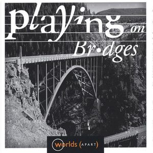 Playing on Bridges