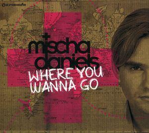 Where You Wanna Go [Import]