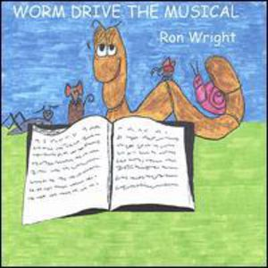 Worm Drive the Musical