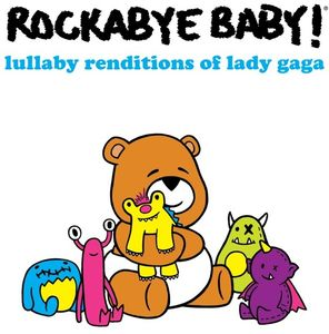 Lullaby Renditions of Lady Gaga