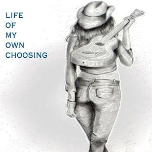 Life of My Own Choosing