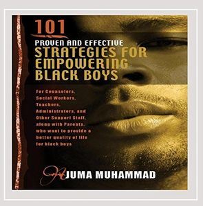 101 Proven and Effective Strategies for Empowering Black Boys (TeenVersion)