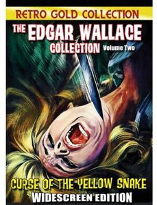 The Edgar Wallace Collection: Volume 2: The Curse of the Yellow Snake