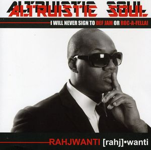Altruistic Soul I Will Never Sign to Def Jam or Ro