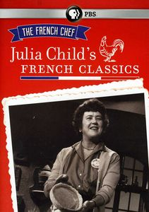 French Chef: Julia Child's French Classics
