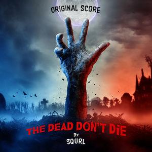 The Dead Don't Die (Original Score)