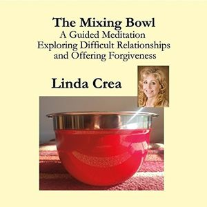 The Mixing Bowl: A Guided Meditation