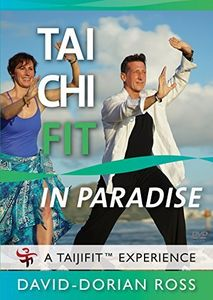 Tai Chi Fit: IN PARADISE By David-Dorian Ross